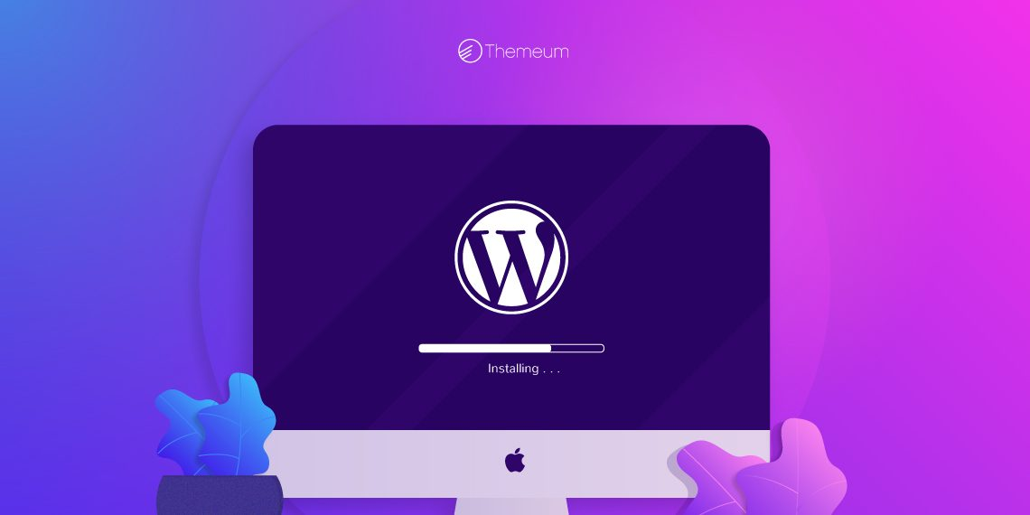 How to install WordPress on localhost (7 easy steps) - Themeum